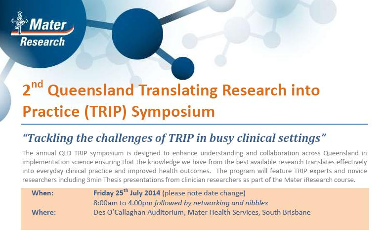 2nd Queensland Translating Research into Practice Symposium @ Des O'Callaghan Auditorium, Mater Health Services, South Brisbane
